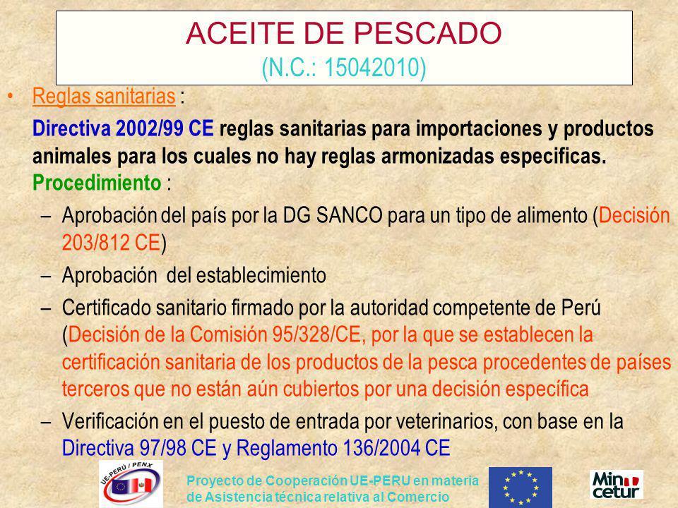 Proyecto de Cooperación UE-PERU en materia de Asistencia técnica relativa al Comercio ACEITE DE PESCADO (N.C.: 15042010) Reglas sanitarias : Directiva