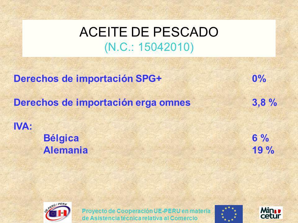 Proyecto de Cooperación UE-PERU en materia de Asistencia técnica relativa al Comercio Derechos de importación SPG+0% Derechos de importación erga omne