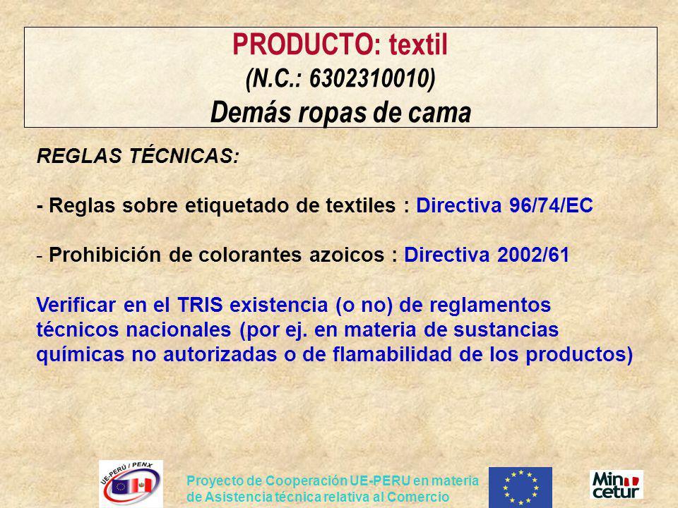 Proyecto de Cooperación UE-PERU en materia de Asistencia técnica relativa al Comercio PRODUCTO: textil (N.C.: 6302310010) Demás ropas de cama REGLAS T