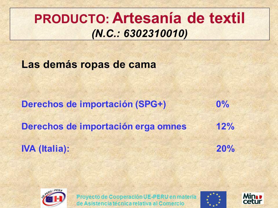 Proyecto de Cooperación UE-PERU en materia de Asistencia técnica relativa al Comercio PRODUCTO: Artesanía de textil (N.C.: 6302310010) Las demás ropas