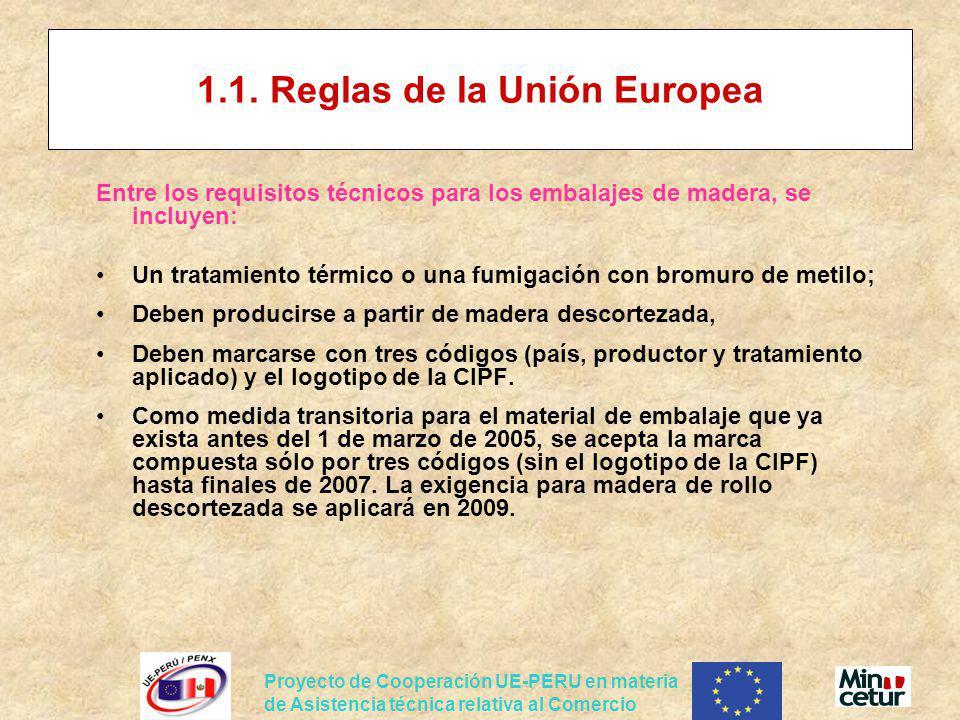 Proyecto de Cooperación UE-PERU en materia de Asistencia técnica relativa al Comercio 1.1. Reglas de la Unión Europea Entre los requisitos técnicos pa