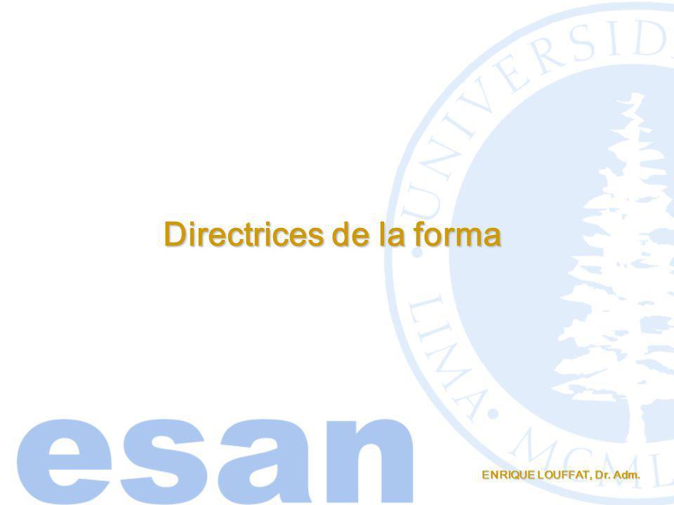ENRIQUE LOUFFAT, Dr. Adm. Directrices de la forma