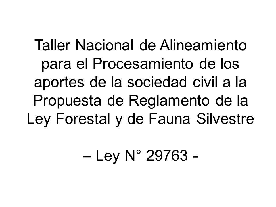 Taller Nacional de Alineamiento para el Procesamiento de los aportes de la sociedad civil a la Propuesta de Reglamento de la Ley Forestal y de Fauna S