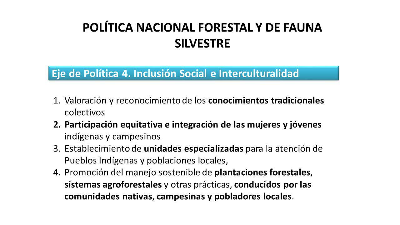 Eje de Política 4. Inclusión Social e Interculturalidad 1.Valoración y reconocimiento de los conocimientos tradicionales colectivos 2.Participación eq
