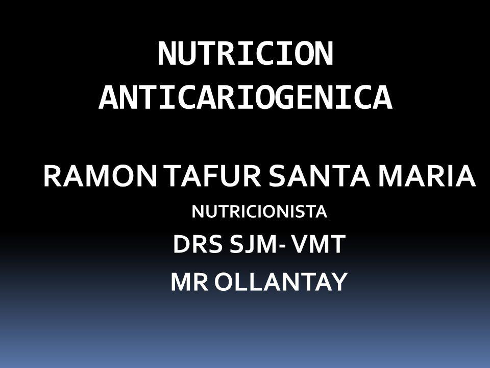 NUTRICION ANTICARIOGENICA RAMON TAFUR SANTA MARIA NUTRICIONISTA DRS SJM- VMT MR OLLANTAY