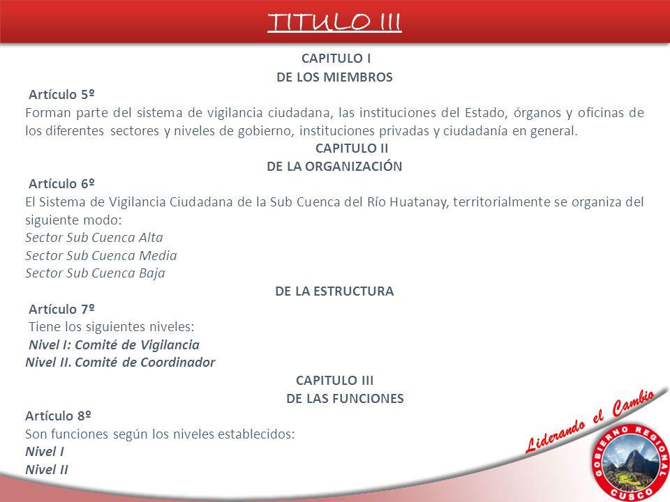 Liderando el Cambio CAPITULO I DE LOS MIEMBROS Artículo 5º Forman parte del sistema de vigilancia ciudadana, las instituciones del Estado, órganos y oficinas de los diferentes sectores y niveles de gobierno, instituciones privadas y ciudadanía en general.