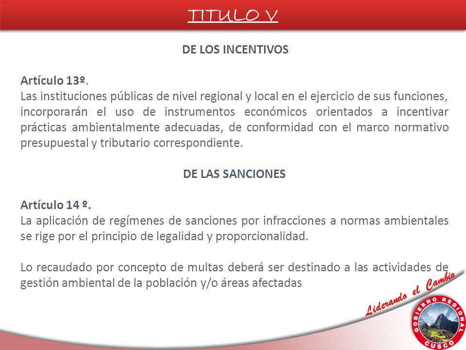 Liderando el Cambio DE LOS INCENTIVOS Artículo 13º. Las instituciones públicas de nivel regional y local en el ejercicio de sus funciones, incorporará