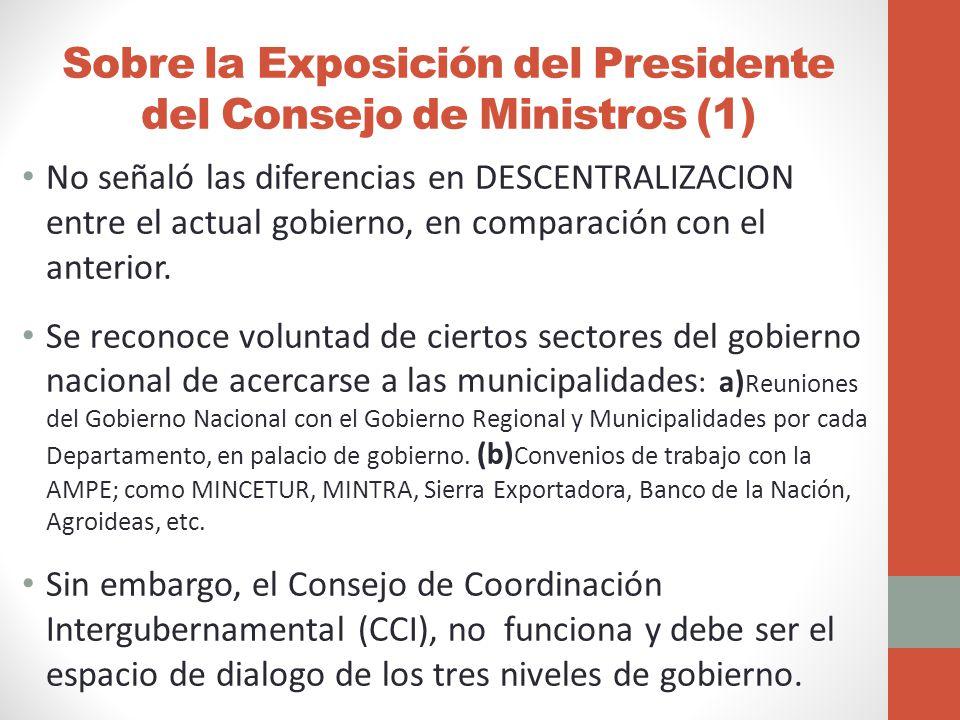 Sobre la Exposición del Presidente del Consejo de Ministros (1) No señaló las diferencias en DESCENTRALIZACION entre el actual gobierno, en comparación con el anterior.