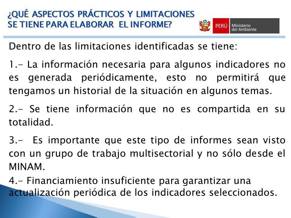 Dentro de las limitaciones identificadas se tiene: 1.- La información necesaria para algunos indicadores no es generada periódicamente, esto no permit