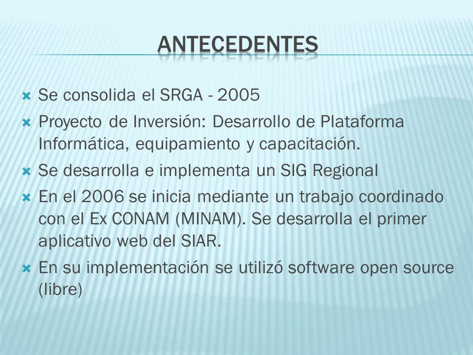 Se consolida el SRGA - 2005 Proyecto de Inversión: Desarrollo de Plataforma Informática, equipamiento y capacitación. Se desarrolla e implementa un SI