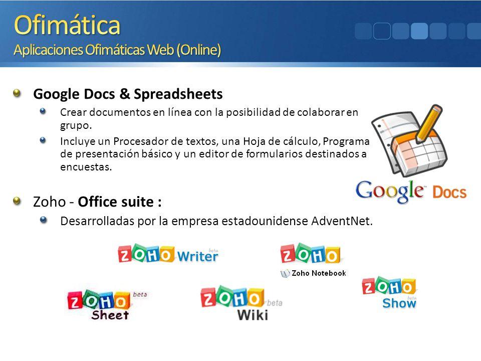 Google Docs & Spreadsheets Crear documentos en línea con la posibilidad de colaborar en grupo. Incluye un Procesador de textos, una Hoja de cálculo, P