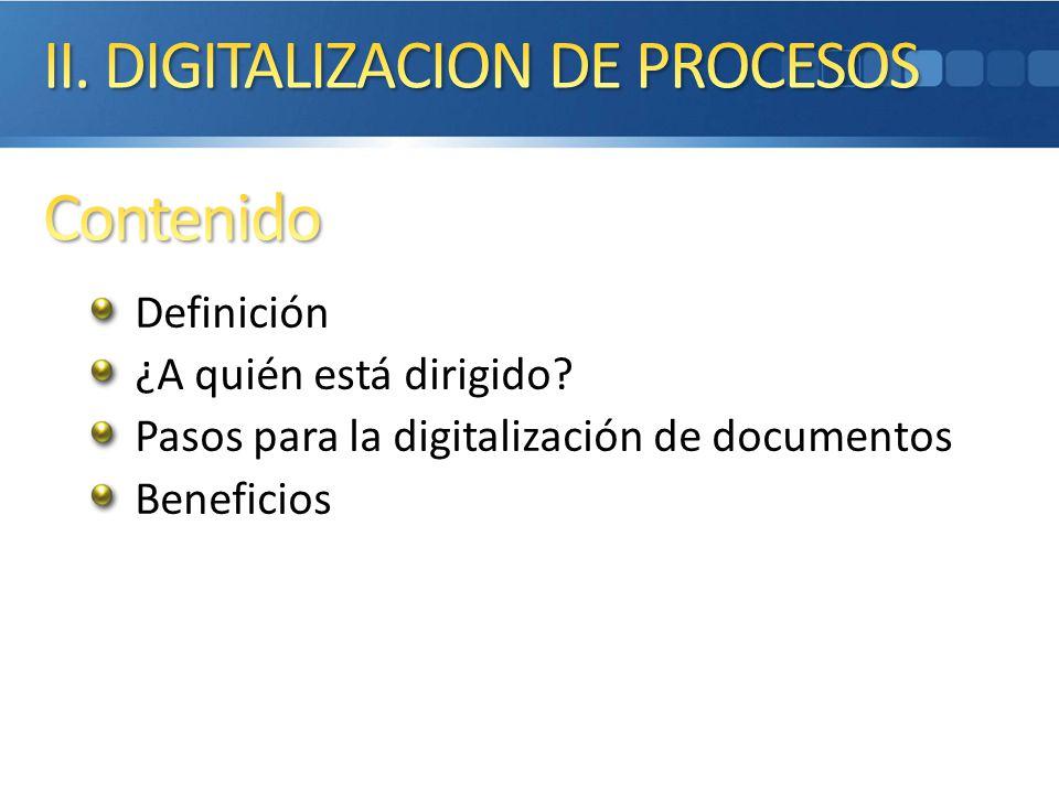 Definición ¿A quién está dirigido? Pasos para la digitalización de documentos Beneficios