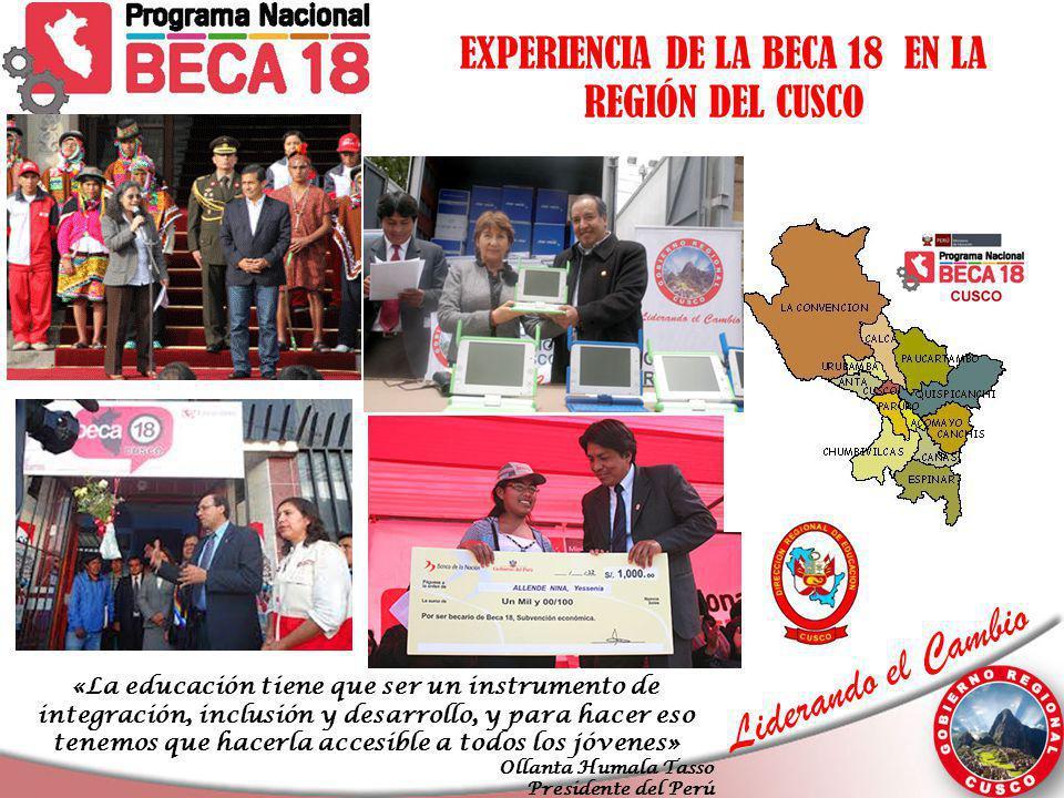 Liderando el Cambio EXPERIENCIA DE LA BECA 18 EN LA REGIÓN DEL CUSCO «La educación tiene que ser un instrumento de integración, inclusión y desarrollo