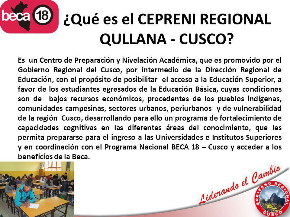Liderando el Cambio ¿Qué es el CEPRENI REGIONAL QULLANA - CUSCO? Es un Centro de Preparación y Nivelación Académica, que es promovido por el Gobierno