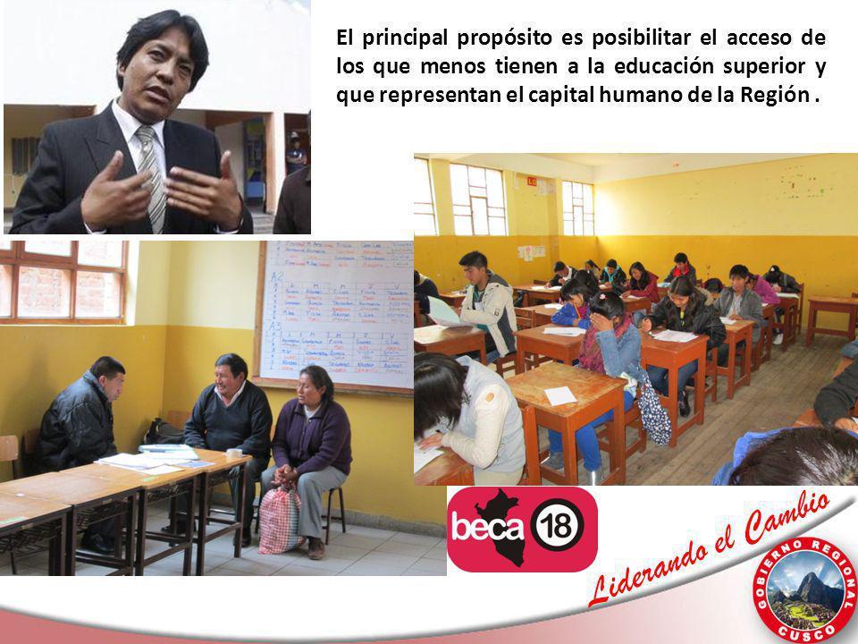 Liderando el Cambio El principal propósito es posibilitar el acceso de los que menos tienen a la educación superior y que representan el capital human