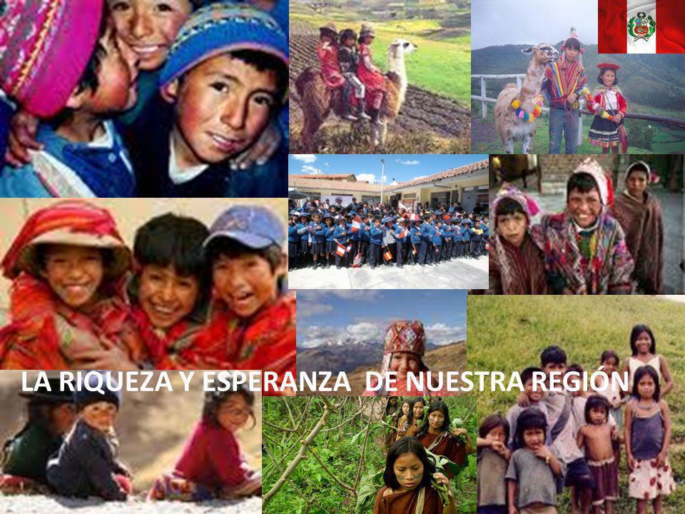 Liderando el Cambio LA RIQUEZA Y ESPERANZA DE NUESTRA REGIÓN