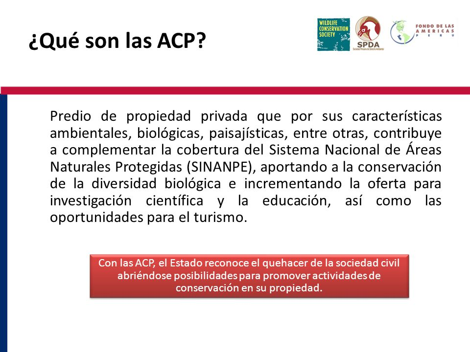 ¿Qué son las ACP? Predio de propiedad privada que por sus características ambientales, biológicas, paisajísticas, entre otras, contribuye a complement