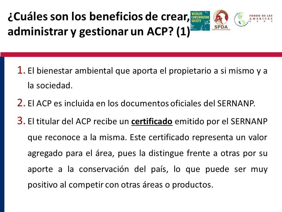 ¿Cuáles son los beneficios de crear, administrar y gestionar un ACP? (1) 1. El bienestar ambiental que aporta el propietario a si mismo y a la socieda