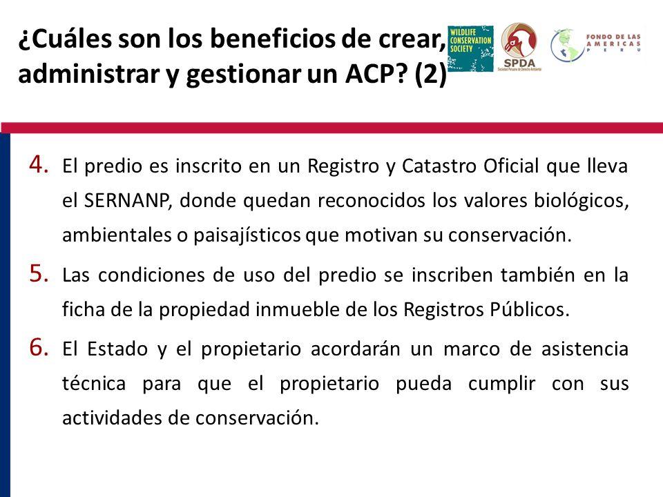¿Cuáles son los beneficios de crear, administrar y gestionar un ACP? (2) 4. El predio es inscrito en un Registro y Catastro Oficial que lleva el SERNA