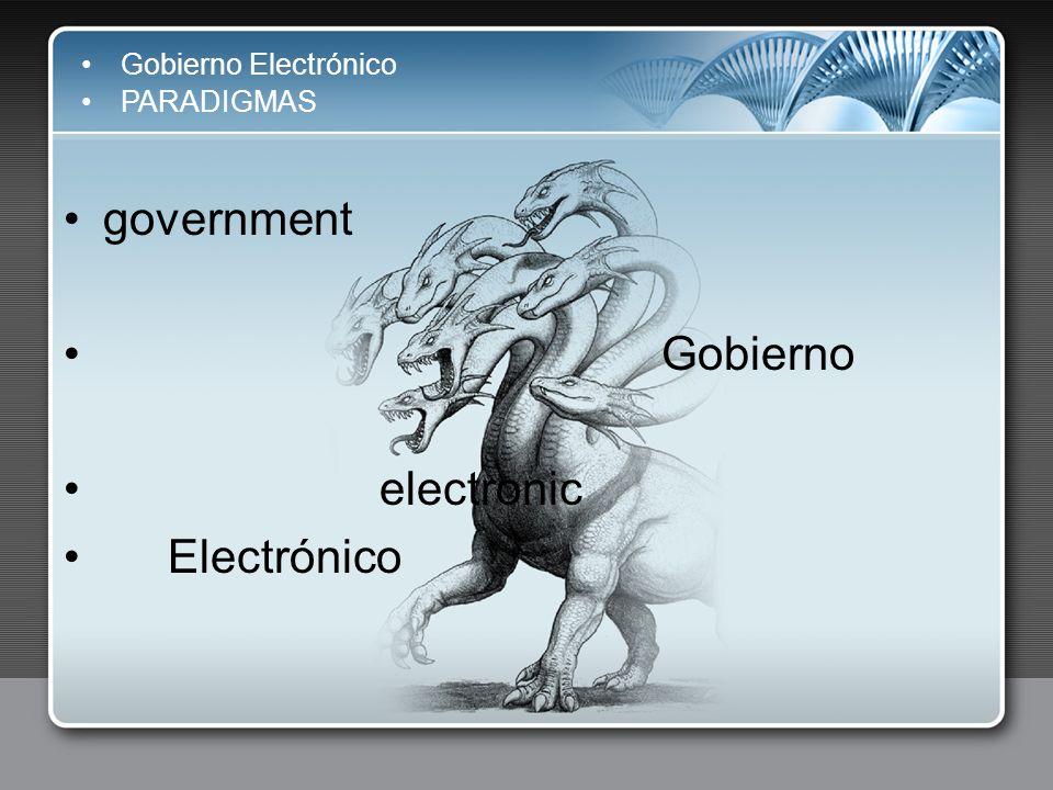 Gobierno Electrónico PARADIGMAS government Gobierno electronic Electrónico