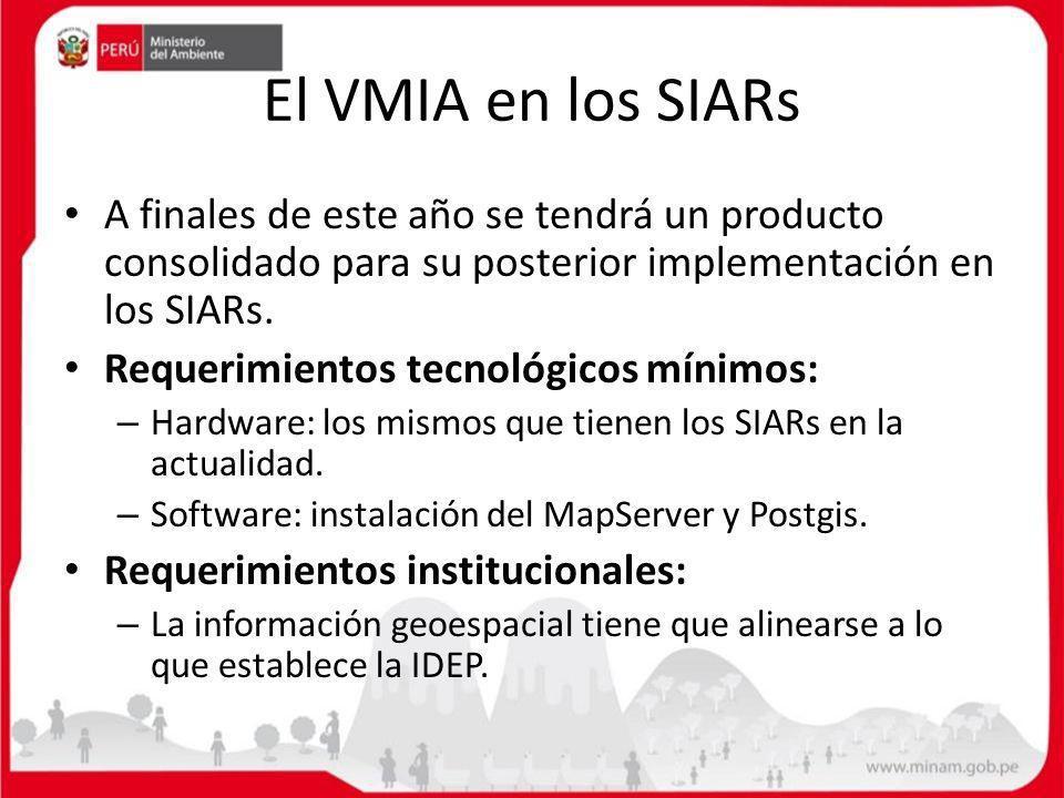 El VMIA en los SIARs A finales de este año se tendrá un producto consolidado para su posterior implementación en los SIARs. Requerimientos tecnológico