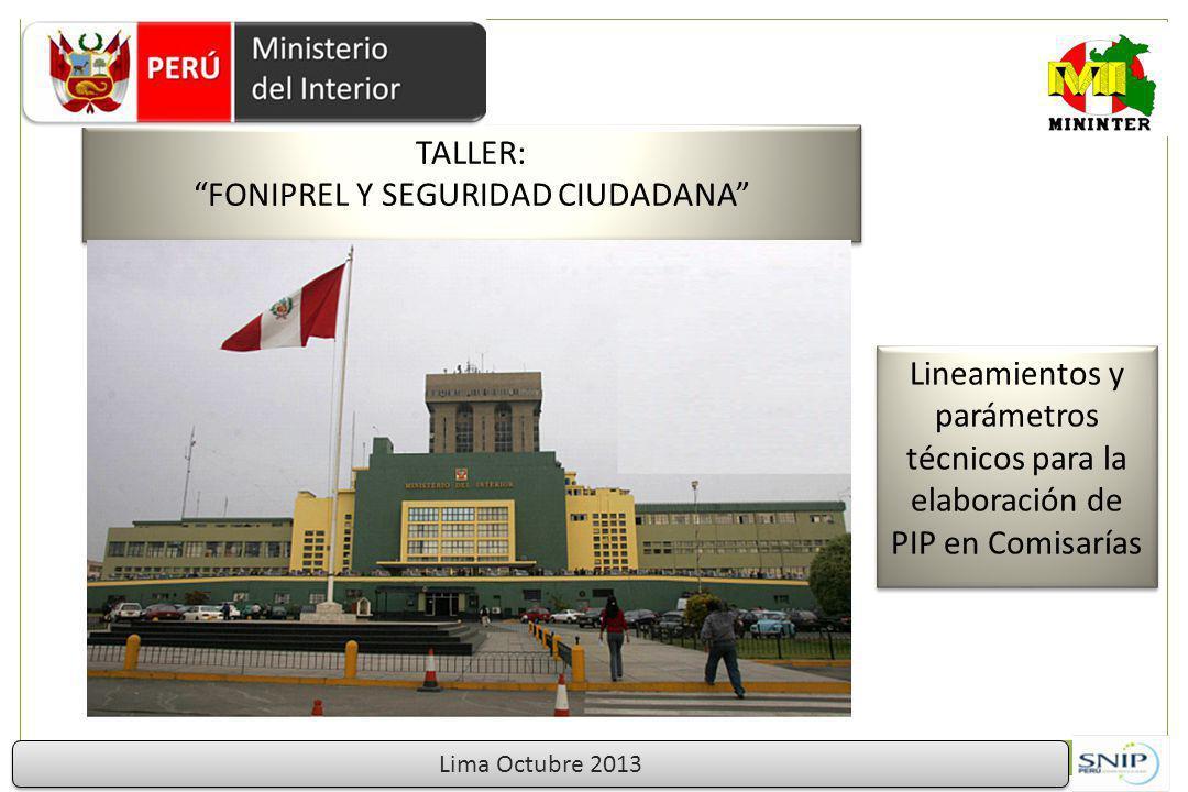 TALLER: FONIPREL Y SEGURIDAD CIUDADANA TALLER: FONIPREL Y SEGURIDAD CIUDADANA Lima Octubre 2013 Lineamientos y parámetros técnicos para la elaboración