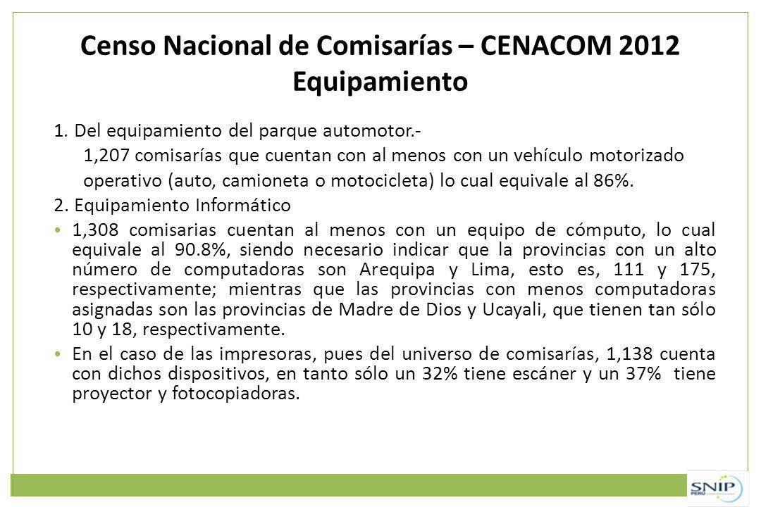 Censo Nacional de Comisarías – CENACOM 2012 Equipamiento 1. Del equipamiento del parque automotor.- 1,207 comisarías que cuentan con al menos con un v