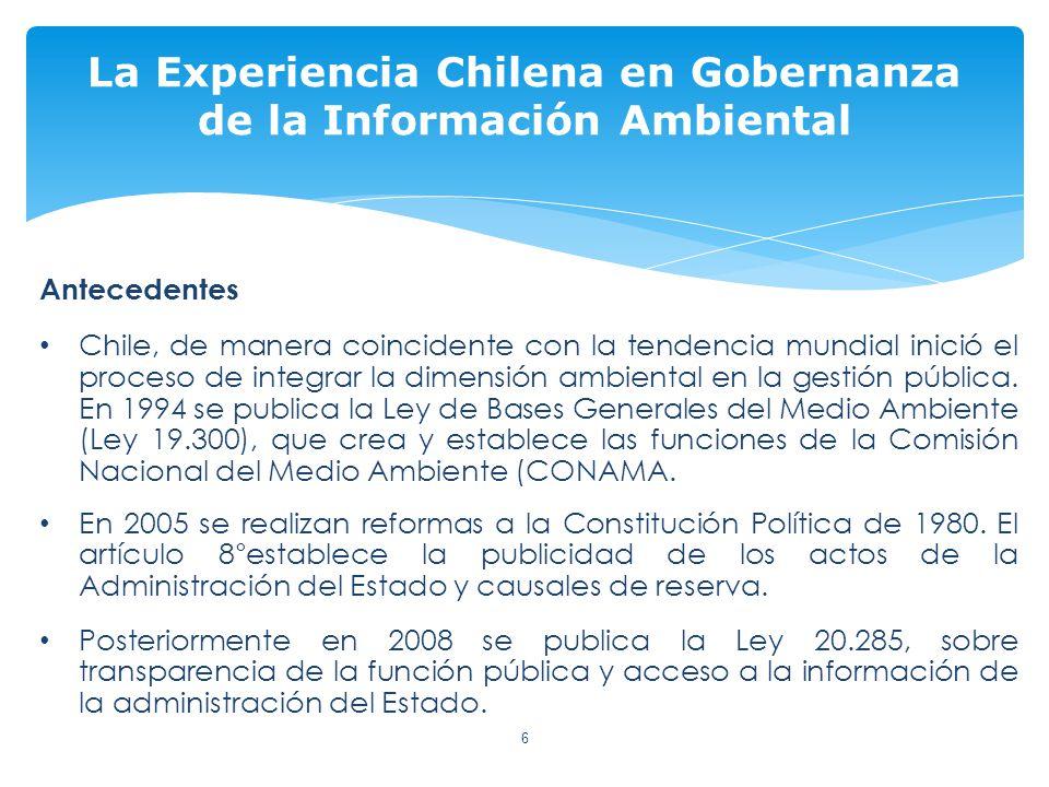 Antecedentes Chile, de manera coincidente con la tendencia mundial inició el proceso de integrar la dimensión ambiental en la gestión pública.