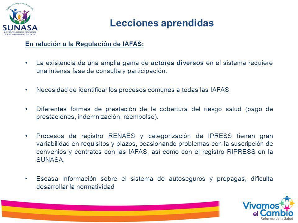 Lecciones aprendidas En relación a la Supervisión de IAFAS: Supervisión a IAFAS públicas y privadas denotan necesidad de mejorar la normativa respecto a requerimientos de información financiera, identificación contable de administración de fondos y respaldo de reservas técnicas.