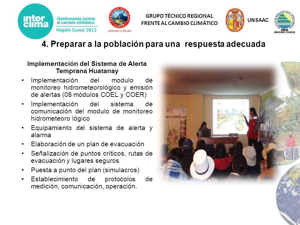 GRUPO TÉCNICO REGIONAL FRENTE AL CAMBIO CLIMÁTICO Implementación del Sistema de Alerta Temprana Huatanay Implementación del modulo de monitoreo hidrom