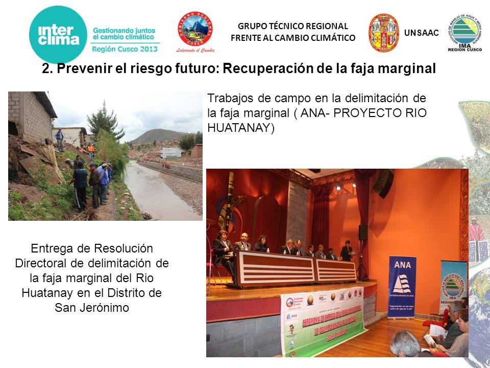 GRUPO TÉCNICO REGIONAL FRENTE AL CAMBIO CLIMÁTICO 2. Prevenir el riesgo futuro: Recuperación de la faja marginal Trabajos de campo en la delimitación