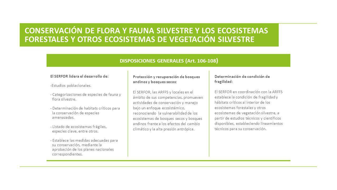 El SERFOR lidera el desarrollo de: -Estudios poblacionales. - Categorizaciones de especies de fauna y flora silvestre. - Determinación de habitats crí