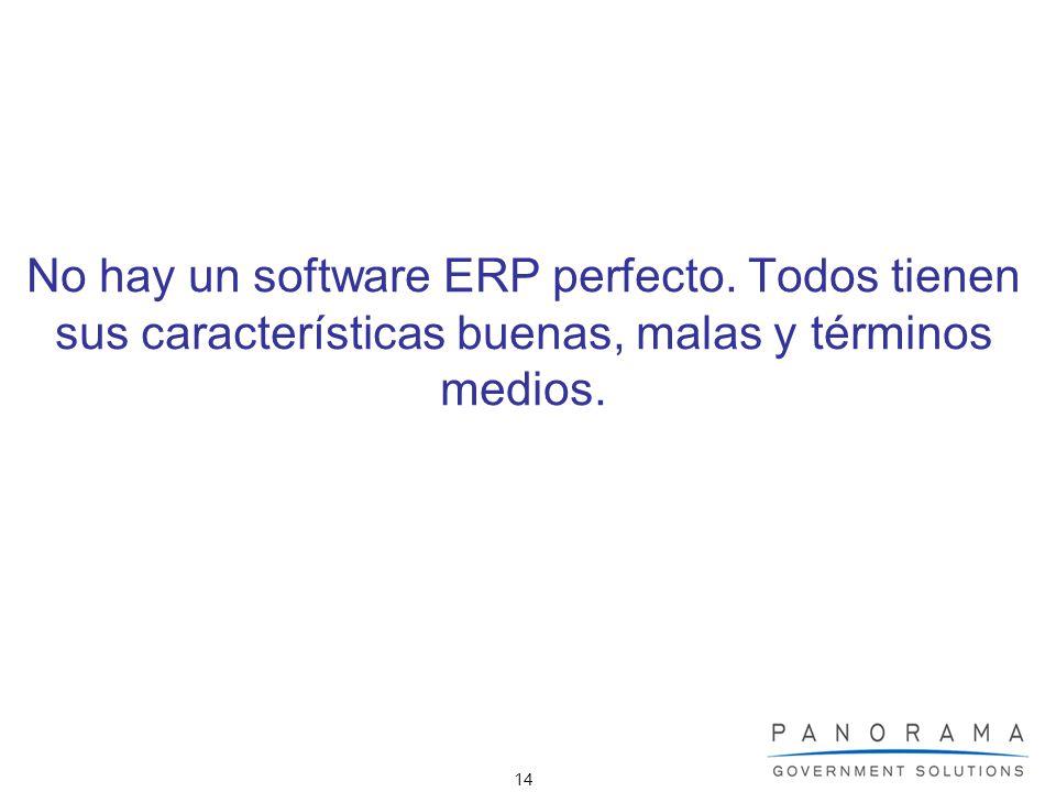 14 No hay un software ERP perfecto. Todos tienen sus características buenas, malas y términos medios.