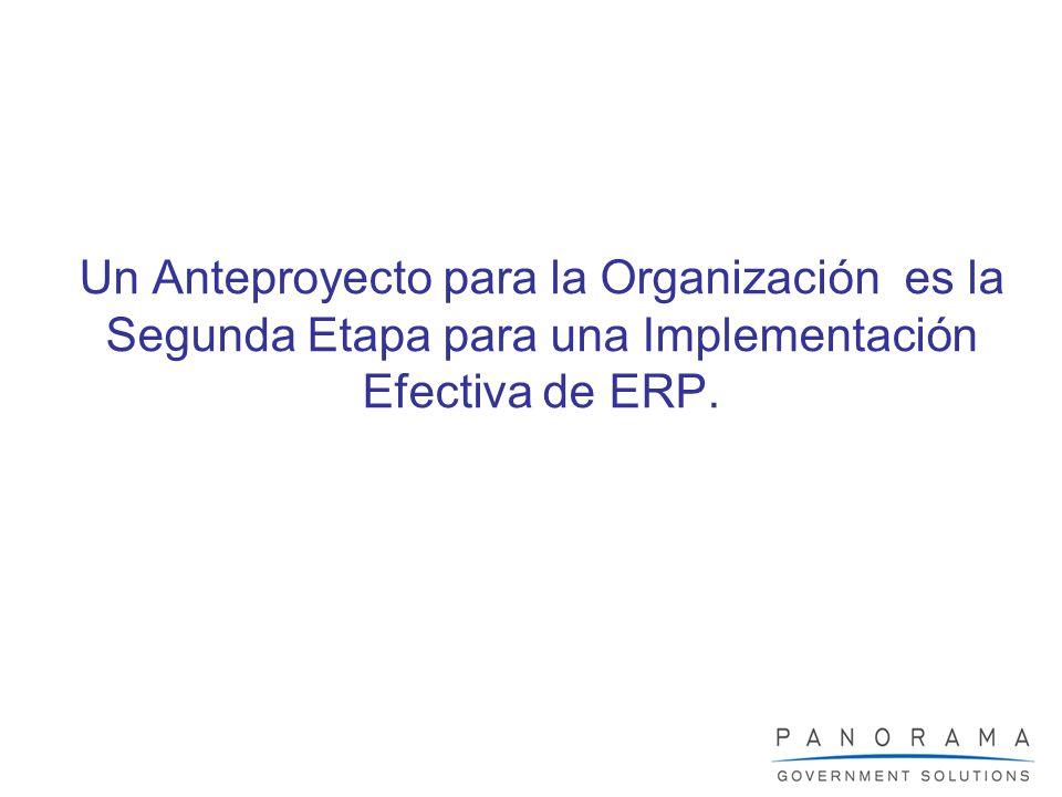 Un Anteproyecto para la Organización es la Segunda Etapa para una Implementación Efectiva de ERP.