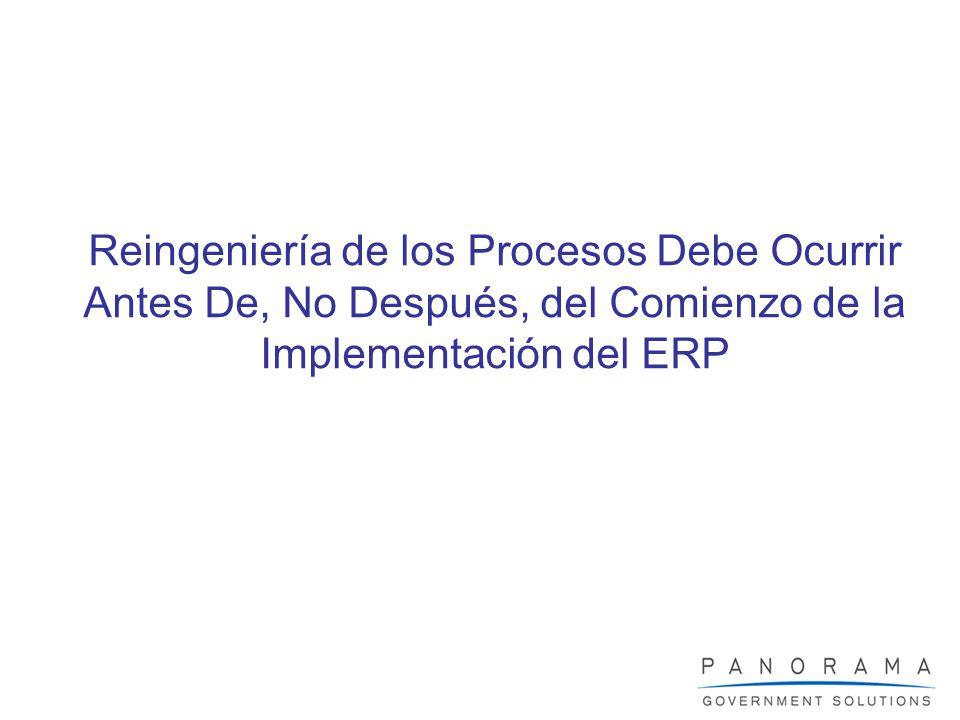 Reingeniería de los Procesos Debe Ocurrir Antes De, No Después, del Comienzo de la Implementación del ERP