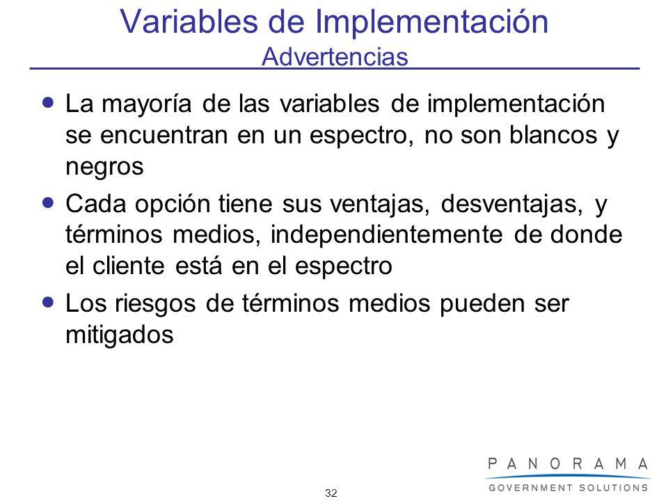 32 Variables de Implementación Advertencias La mayoría de las variables de implementación se encuentran en un espectro, no son blancos y negros Cada o