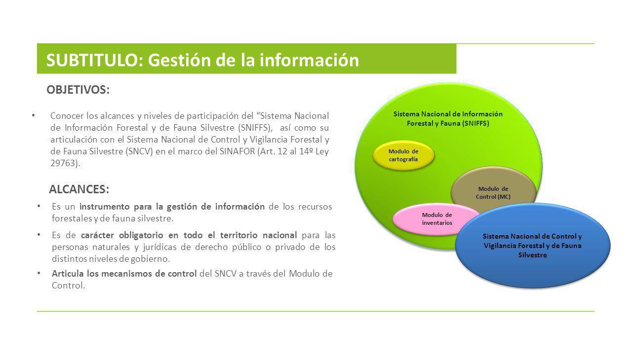 Conocer los alcances y niveles de participación del Sistema Nacional de Información Forestal y de Fauna Silvestre (SNIFFS), así como su articulación c