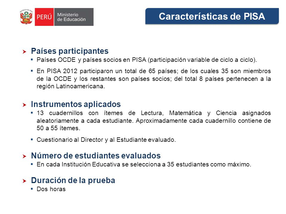 Características de PISA Países participantes Países OCDE y países socios en PISA (participación variable de ciclo a ciclo).