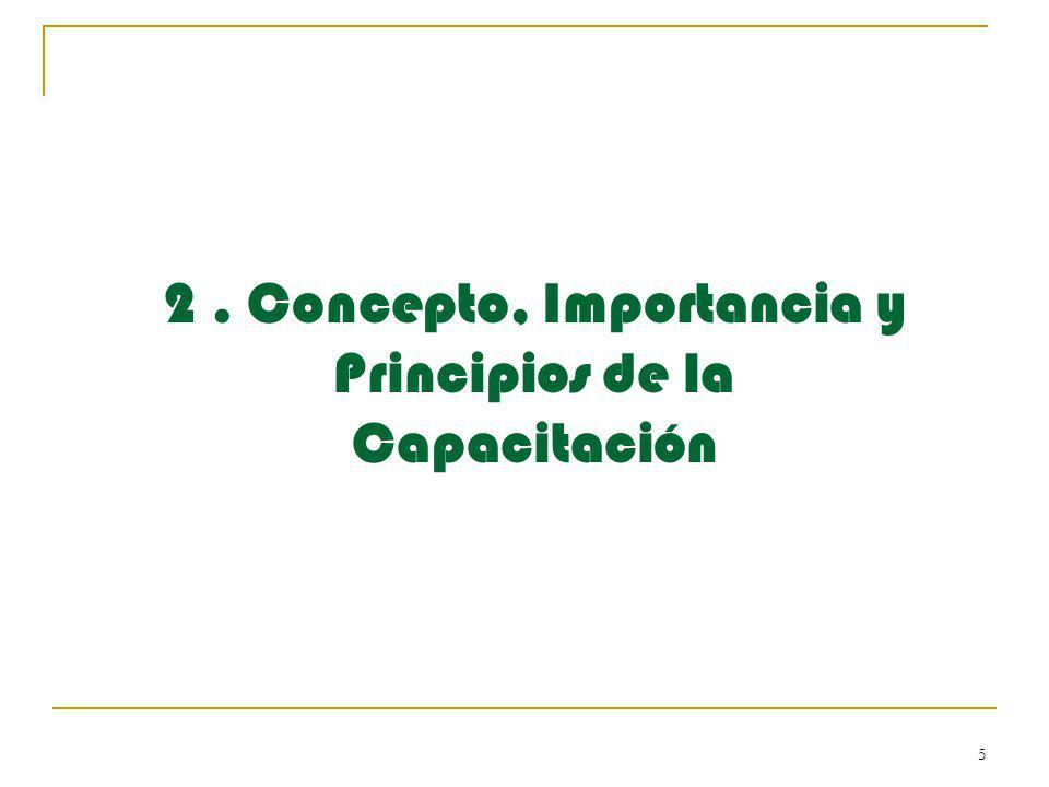 5 2. Concepto, Importancia y Principios de la Capacitación