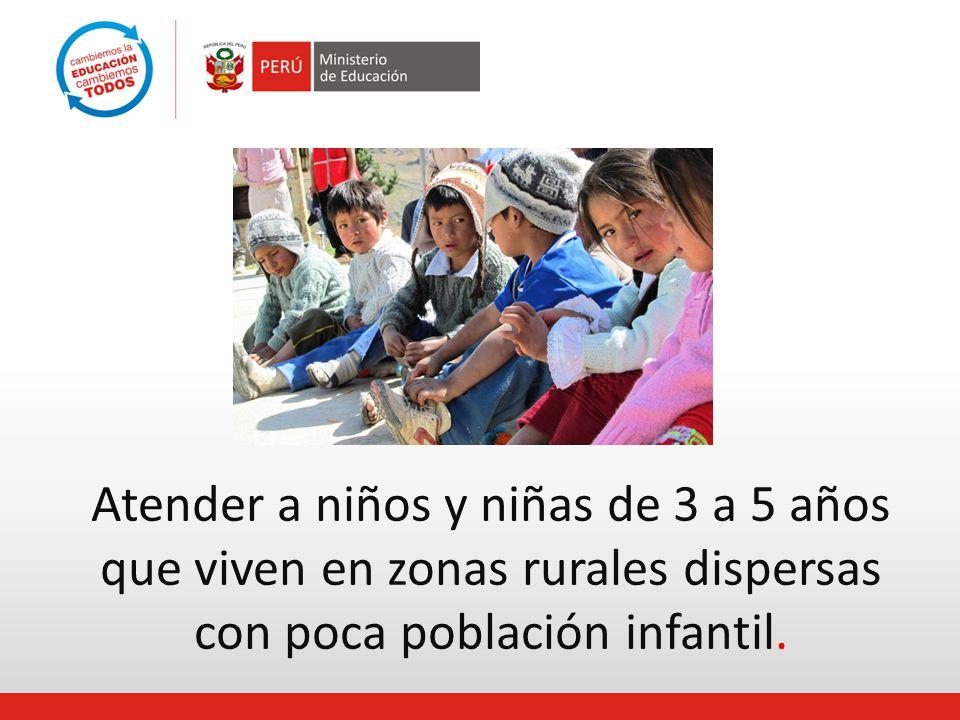Atender a niños y niñas de 3 a 5 años que viven en zonas rurales dispersas con poca población infantil.