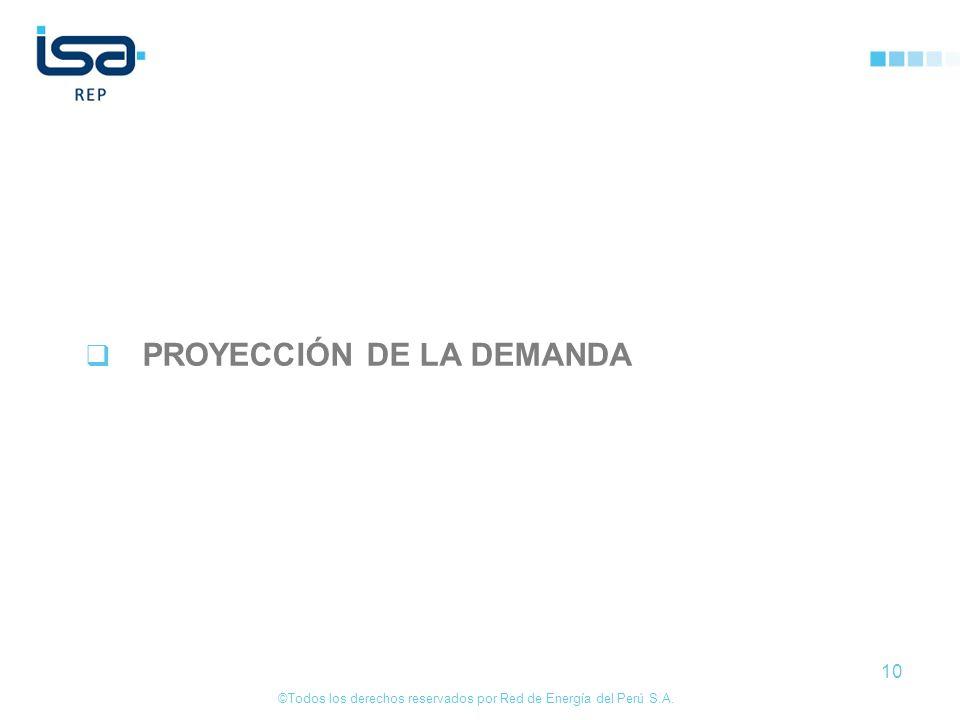©Todos los derechos reservados por Red de Energía del Perú S.A. 10 PROYECCIÓN DE LA DEMANDA