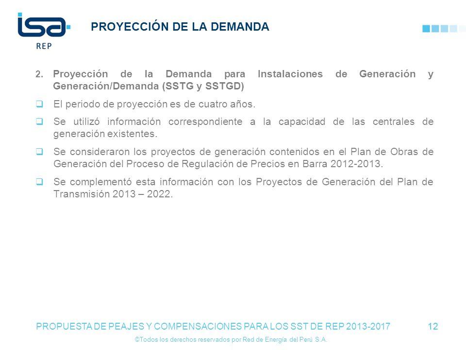 ©Todos los derechos reservados por Red de Energía del Perú S.A. 12 PROYECCIÓN DE LA DEMANDA 2. Proyección de la Demanda para Instalaciones de Generaci