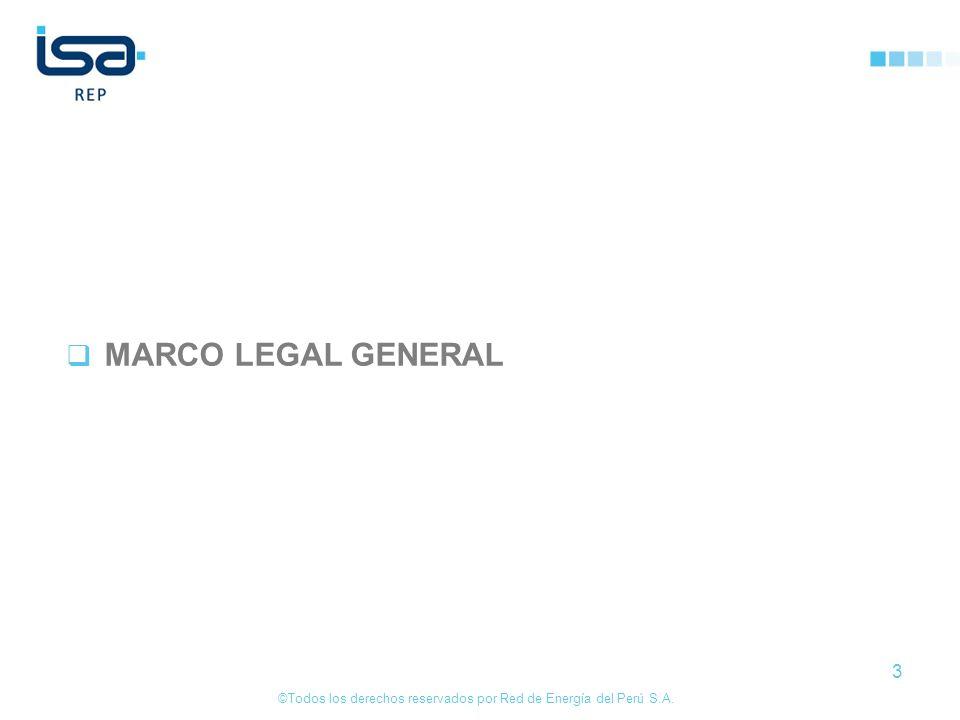 ©Todos los derechos reservados por Red de Energía del Perú S.A. 3 MARCO LEGAL GENERAL