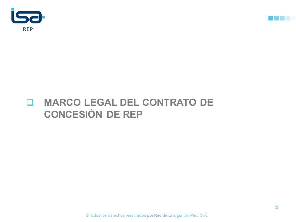 ©Todos los derechos reservados por Red de Energía del Perú S.A. 5 MARCO LEGAL DEL CONTRATO DE CONCESIÓN DE REP