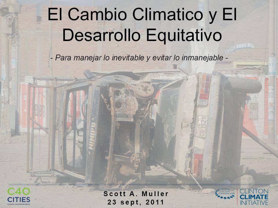 El Cambio Climatico y El Desarrollo Equitativo - Para manejar lo inevitable y evitar lo inmanejable - Scott A.