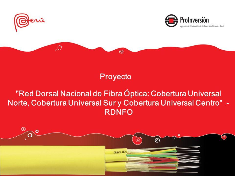 Red Dorsal Nacional de Fibra Óptica: Cobertura Universal Norte, Cobertura Universal Sur y Cobertura Universal Centro - RDNFO Proyecto