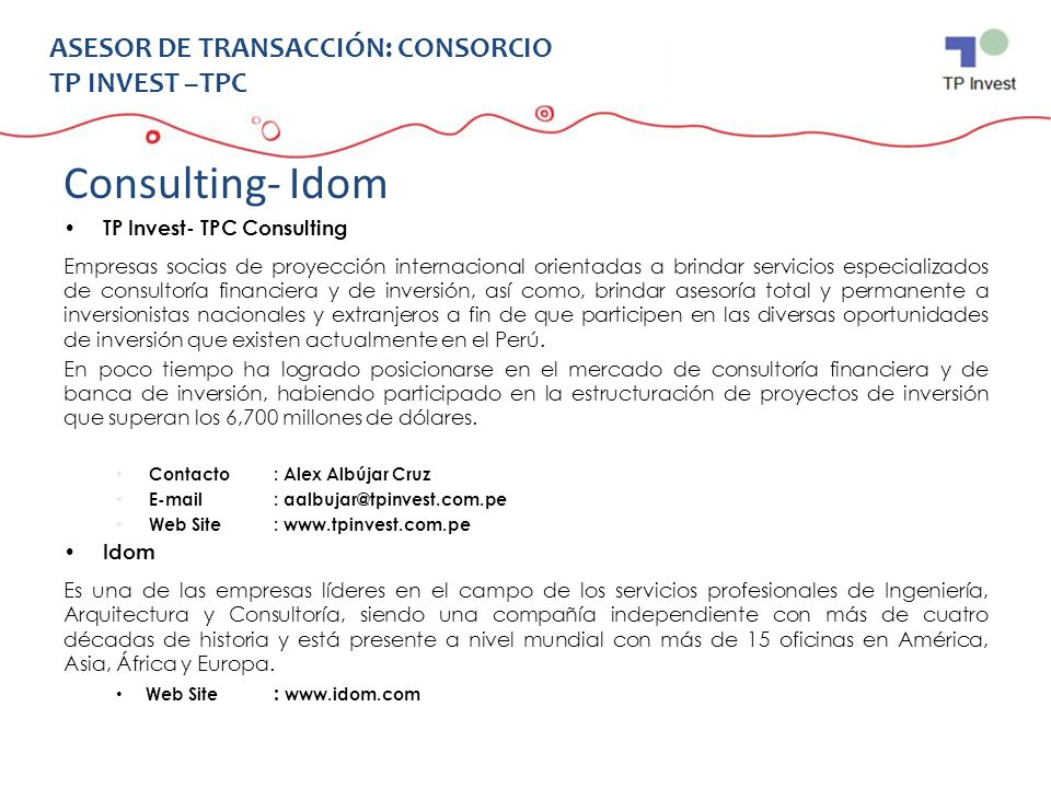 Consulting- Idom TP Invest- TPC Consulting Empresas socias de proyección internacional orientadas a brindar servicios especializados de consultoría fi