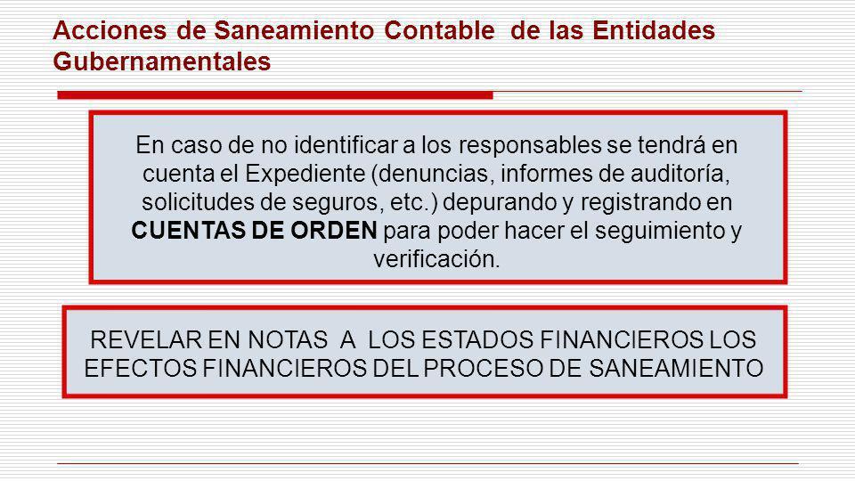 Acciones de Saneamiento Contable de las Entidades Gubernamentales En caso de no identificar a los responsables se tendrá en cuenta el Expediente (denu