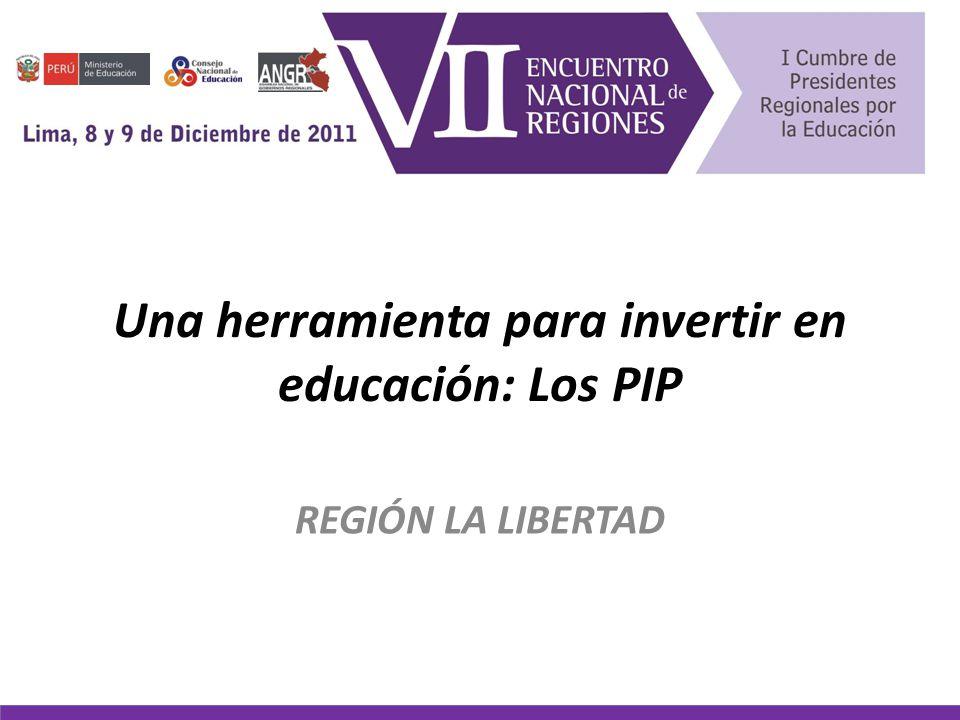 Una herramienta para invertir en educación: Los PIP REGIÓN LA LIBERTAD