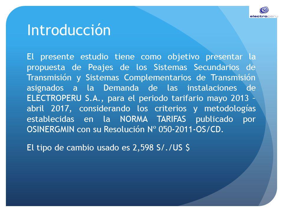 Introducción El presente estudio tiene como objetivo presentar la propuesta de Peajes de los Sistemas Secundarios de Transmisión y Sistemas Complement